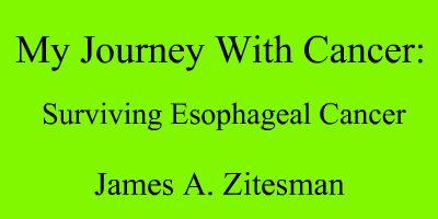 My Journey With Cancer: Surviving Esophageal Cancer